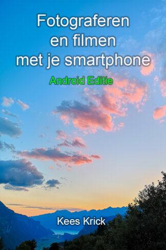 Fotograferen en filmen met je Android smartphone