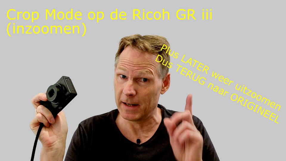 Wat doet Crop Mode op een Ricoh GR en hoe maak je dit achteraf (!) weer ongedaan?